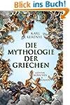 Mythologie der Griechen: G�tter, Mens...