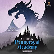 Pennyroyal Academy Audiobook by M.A. Larson Narrated by Susan Duerden