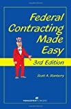 Federal Contracting Made Easy, 3rd Edition