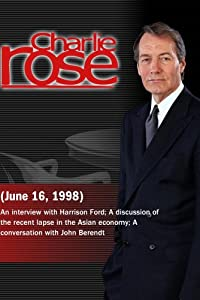 Charlie Rose with Harrison Ford; Byron Wien, Thomas Galvin & Albert Fishlow; John Berendt (June 16, 1998)
