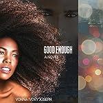 Good Enough | Vonna Ivory Joseph