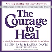 The Courage to Heal: A Guide for Women Survivors of Child Sexual Abuse | [Ellen Bass, Laura Davis]