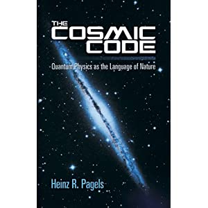 The Cosmic Code, The: Quantum Physics as the Language of Nature (Dover Books on Physics)