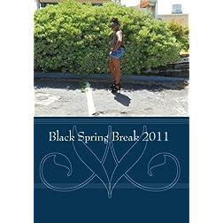 Black Spring Break 2011