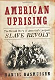 American Uprising: The Untold Story of America