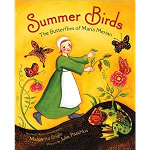 SummerBirds(Summer Birds: The Butterflies of Maria Merian) [Hardcover](2010)byMargarita Engle, Julie Paschkis