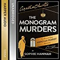 The Monogram Murders: The New Hercule Poirot Mystery (       UNABRIDGED) by Sophie Hannah Narrated by Julian Rhind-Tutt