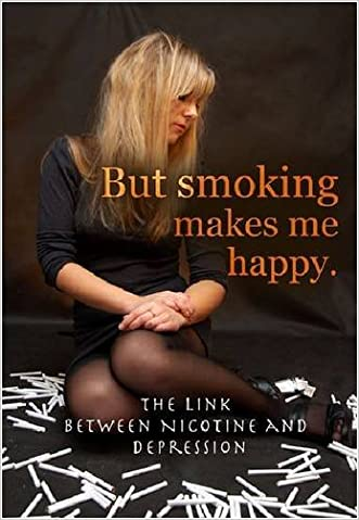 But Smoking Makes Me Happy: The Link Between Nicotine and Depression (Tobacco: The Deadly Drug)