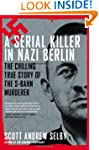A Serial Killer in Nazi Berlin: The C...