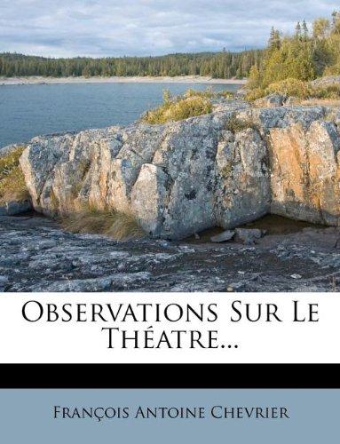 Observations Sur Le Théatre...