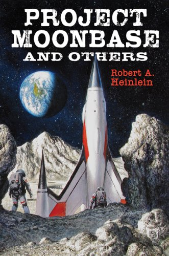 Project Moonbase and Others: Robert A. Heinlein: 9781596061866: Amazon.com: Books