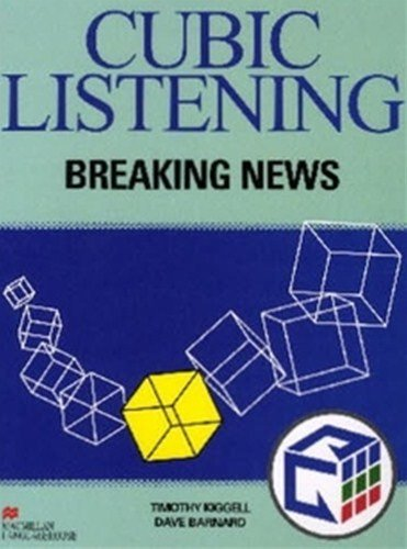 Cubic Listening: Breaking News Student Book (listening caskets for ten minutes series)