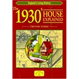The 1930s House Explained (England's Living History)by Trevor Yorke
