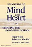 Standards of Mind and Heart: Creating the Good High School (School Reform, 34) (Series on School Reform)