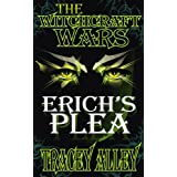 Erich's Plea (The Witchcraft Wars)by Tracey Alley