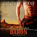 Mail Order Baron: The Brides of Tombstone, Book 3 Audiobook by Cynthia Woolf Narrated by Lia Frederick