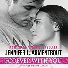 Forever with You | Livre audio Auteur(s) : Jennifer L. Armentrout Narrateur(s) : Sophie Eastlake