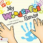 My Wonderful Hands | Barbara Kathleen Welch