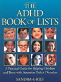 The ADHD Book of Lists: A Practical Guide for Helping Children and Teens with Attention Deficit Disorders