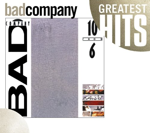 Bad Company - 10 From 6 (Greatest Hits) - Zortam Music