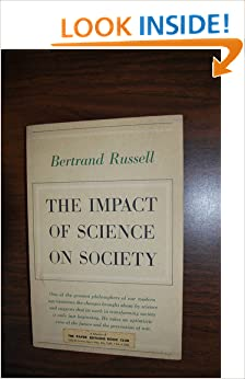 The Impact of Science on Society: Bertrand Russell ...