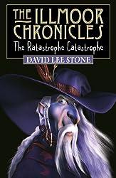 The Ratastrophe Catastrophe (Illmoor Chronicles Book 1)