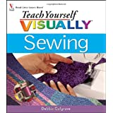 Teach Yourself Visually: Sewing ~ Wiley Publishing