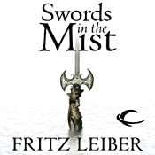 Swords in the Mist: The Adventures of Fafhrd and the Gray Mouser | Fritz Leiber