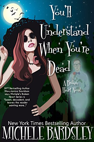You'll Understand When You're Dead by Michele Bardsley ebook deal