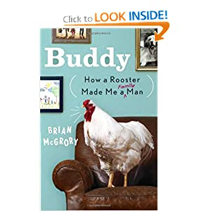 Buddy: How a Rooster Made Me a Family Man [Hardcover]