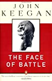 Image of The Face of Battle: A Study of Agincourt, Waterloo, and the Somme