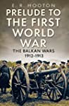 Prelude to the First World War: The B...