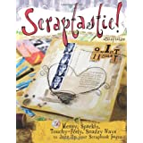 Scraptastic!: 50 Messy, Sparkly, Touchy-Feely, Snazzy Ways to Jazz Up Your Scrapbook Pagesby Ashley Calder