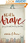 #1: Let's All Be Brave: Living Life with Everything You Have