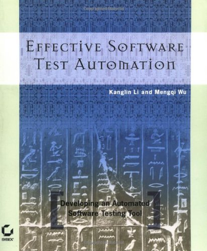 Effective Software Test Automation: Developing an Automated Software Testing Tool