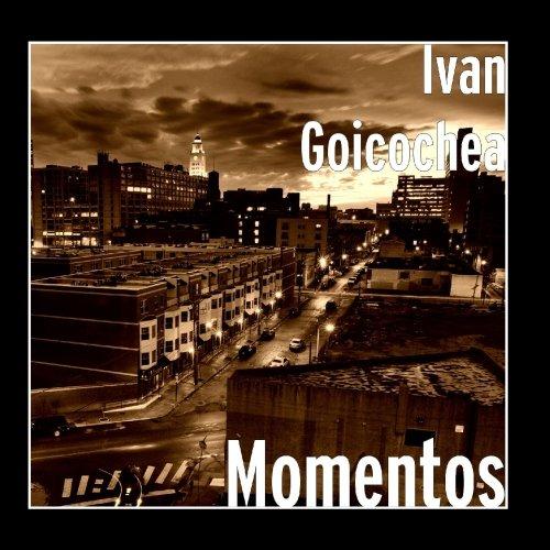 Ivan Goicochea - Momentos