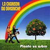 Plante un Arbre - �dition Limit�epar La Chanson du Dimanche