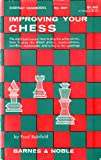 Improving Your Chess (0064632679) by Reinfeld, Fred