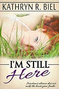I'm Still Here by Kathryn R. Biel ebook deal