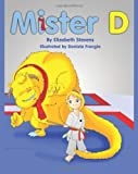 Mister D: A Childrens Picture Book About Overcoming Doubts and Fears