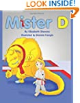 Mister D: A Children's Picture Book A...