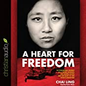 A Heart for Freedom: The Remarkable Journey of a Young Dissident, Her Daring Escape, and Her Quest to Free China's Daughters | [Chai Ling]