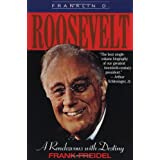 Franklin D. Roosevelt:a Rendevous with Destinyby Frank Freidel