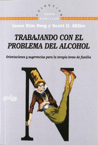 Trabajando Con El Problema Del Alcohol (Terapia Familiar)