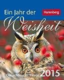 Ein Jahr der Weisheit Geschenkkalender 2015: Die schönsten Zitate