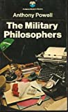 The military philosophers: A novel (A Dance to the music of time) (0006125743) by ANTHONY POWELL