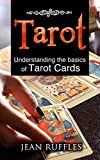 Tarot: Understanding the Basics of Tarot Cards (Online Tarot,Tarot Spreads,Tarot Card Reading,Free Tarot Reading,Latin Tarot) (English Edition)