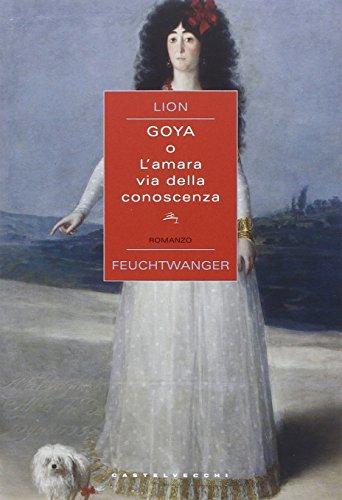 Goya o l'amara via della conoscenza