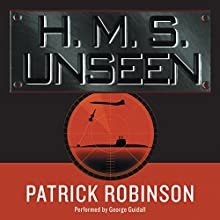 H.M.S. Unseen Audiobook by Patrick Robinson Narrated by George Guidall