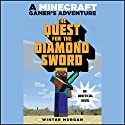 Quest for the Diamond Sword: A Minecraft Gamer's Adventure (       UNABRIDGED) by Winter Morgan Narrated by Luke Daniels